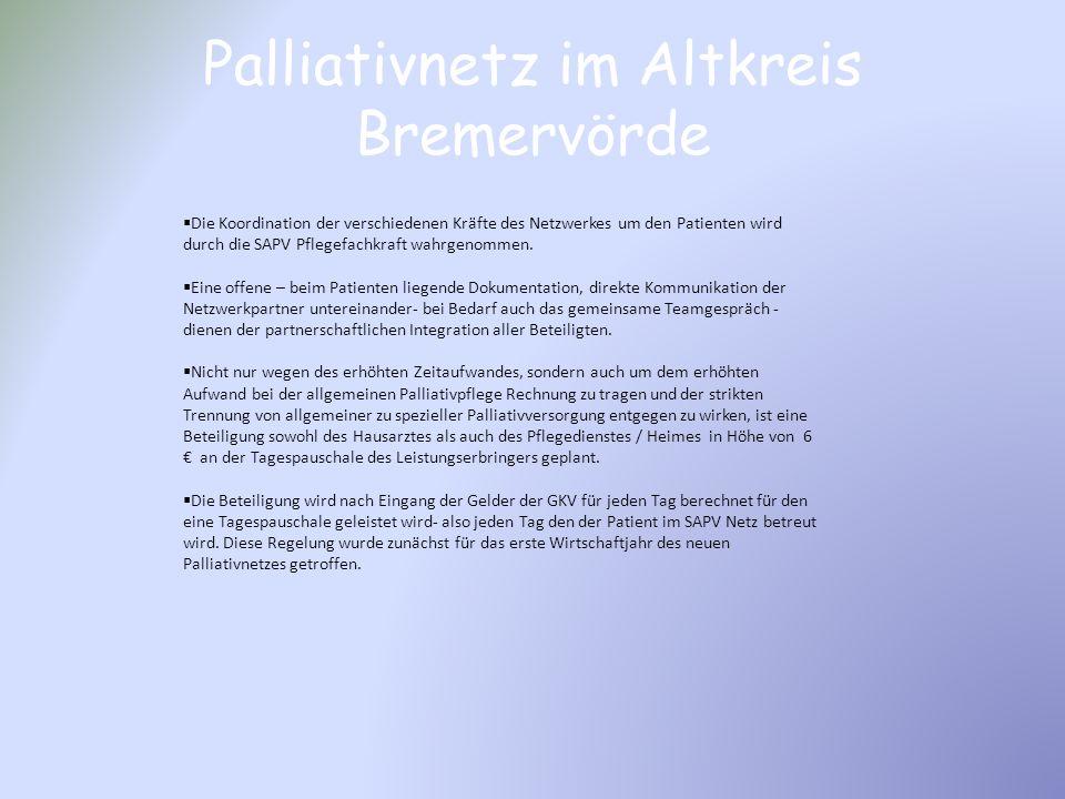 Palliativnetz im Altkreis Bremervörde Die Koordination der verschiedenen Kräfte des Netzwerkes um den Patienten wird durch die SAPV Pflegefachkraft wa