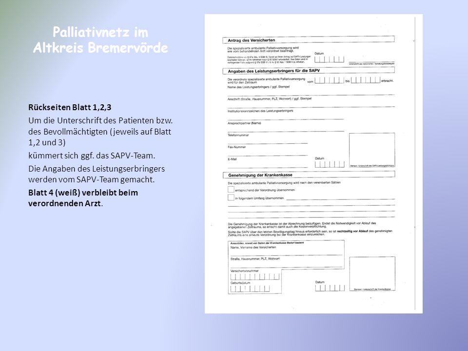 Palliativnetz im Altkreis Bremervörde Rückseiten Blatt 1,2,3 Um die Unterschrift des Patienten bzw. des Bevollmächtigten (jeweils auf Blatt 1,2 und 3)