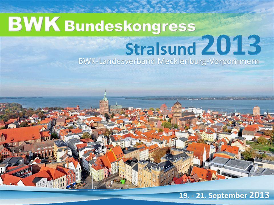 19. - 21. September 2013 BWK-Landesverband Mecklenburg-Vorpommern Stralsund