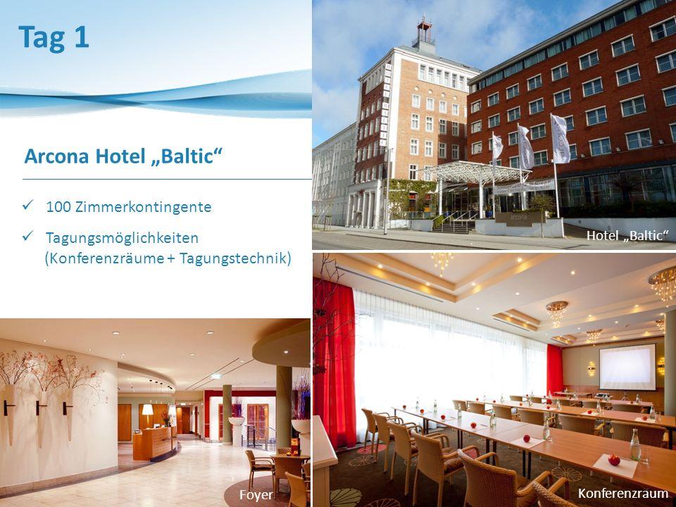 Arcona Hotel Baltic 100 Zimmerkontingente Tagungsmöglichkeiten (Konferenzräume + Tagungstechnik) Tag 1 Konferenzraum Foyer Hotel Baltic