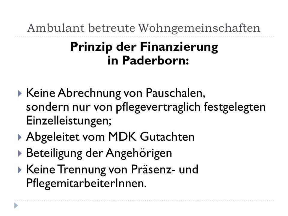 Ambulant betreute Wohngemeinschaften Prinzip der Finanzierung in Paderborn: Keine Abrechnung von Pauschalen, sondern nur von pflegevertraglich festgel