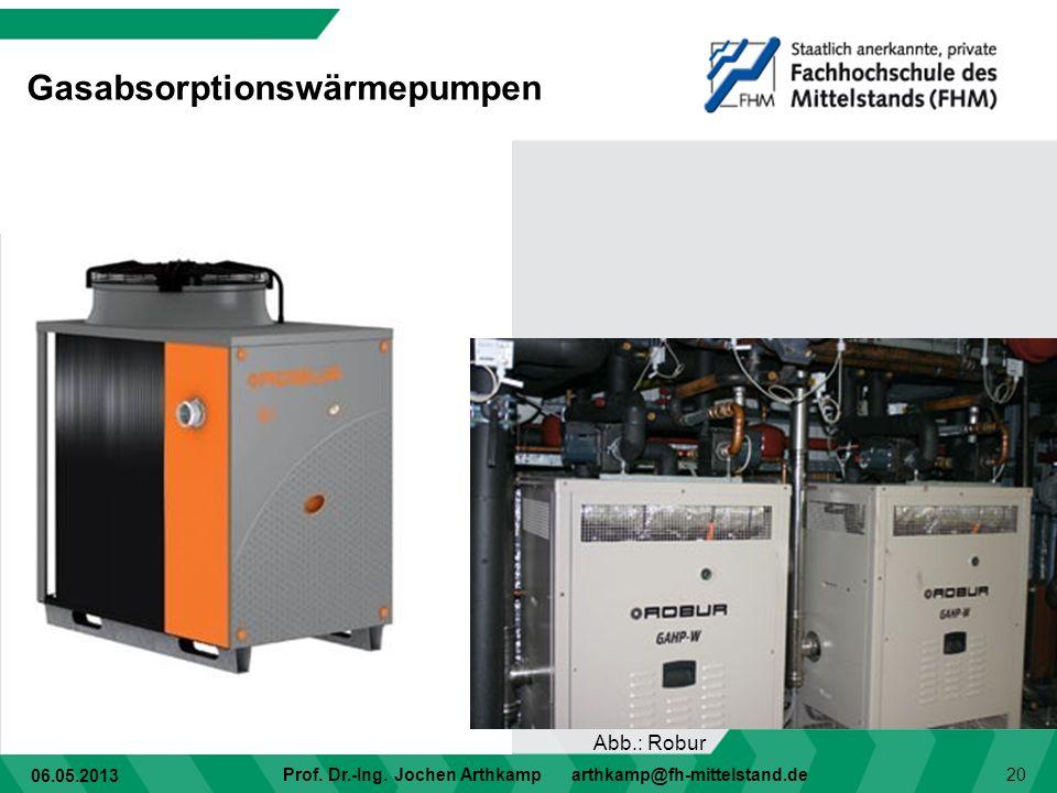 06.05.2013 Prof. Dr.-Ing. Jochen Arthkamp arthkamp@fh-mittelstand.de 20 Gasabsorptionswärmepumpen Abb.: Robur