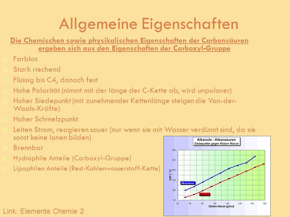 Allgemeine Eigenschaften Die Chemischen sowie physikalischen Eigenschaften der Carbonsäuren ergeben sich aus den Eigenschaften der Carboxyl-Gruppe Far