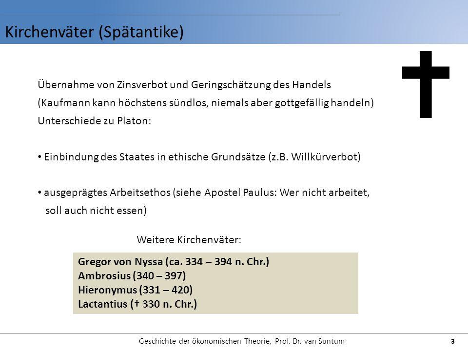 Kirchenväter (Spätantike) Geschichte der ökonomischen Theorie, Prof. Dr. van Suntum 3 Übernahme von Zinsverbot und Geringschätzung des Handels (Kaufma