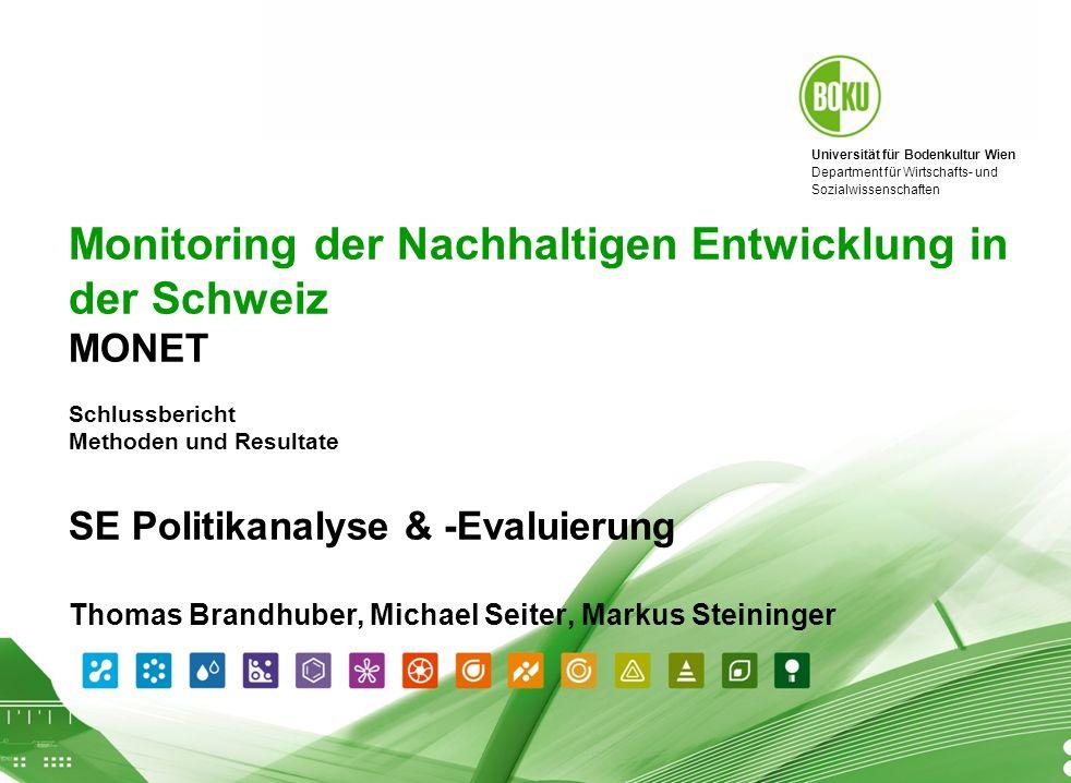 Universität für Bodenkultur Wien Department für Wirtschafts- und Sozialwissenschaften SE Politikanalyse & -Evaluierung 01.04.2008 1 Monitoring der Nac