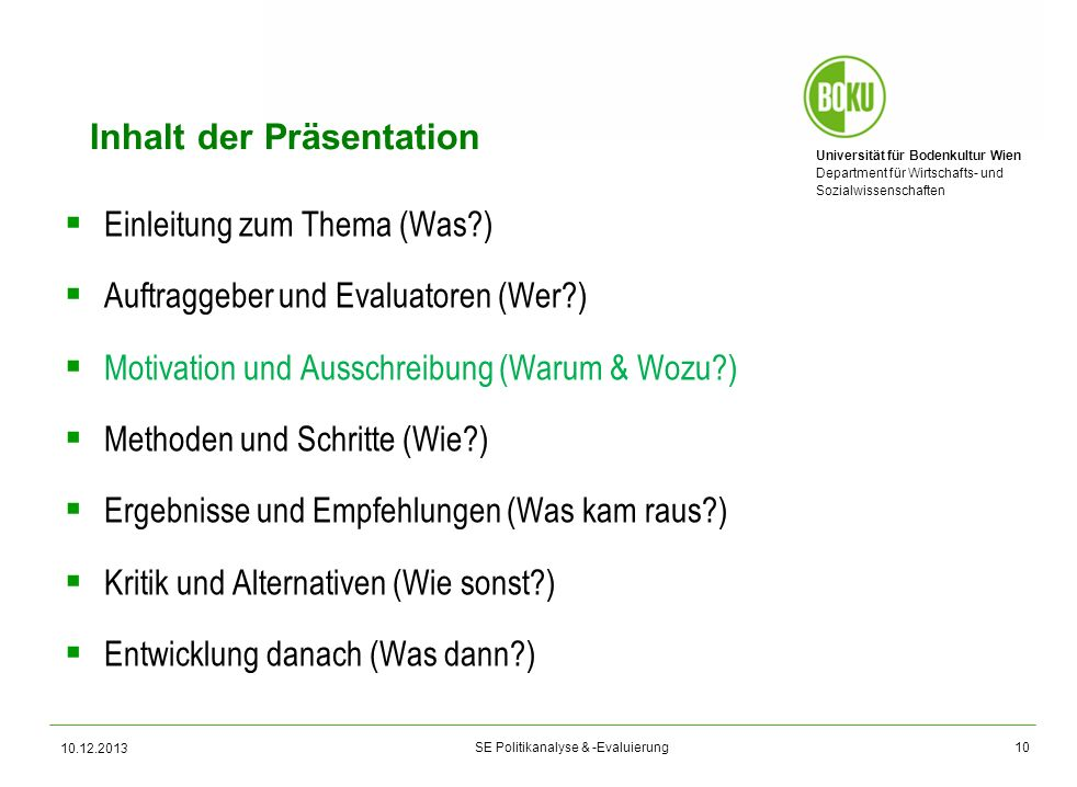 Universität für Bodenkultur Wien Department für Wirtschafts- und Sozialwissenschaften SE Politikanalyse & -Evaluierung Inhalt der Präsentation Einleit