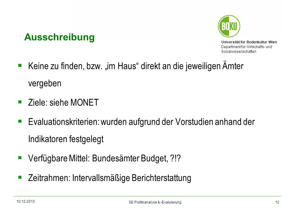 Universität für Bodenkultur Wien Department für Wirtschafts- und Sozialwissenschaften SE Politikanalyse & -Evaluierung 10.12.2013 Ausschreibung Keine