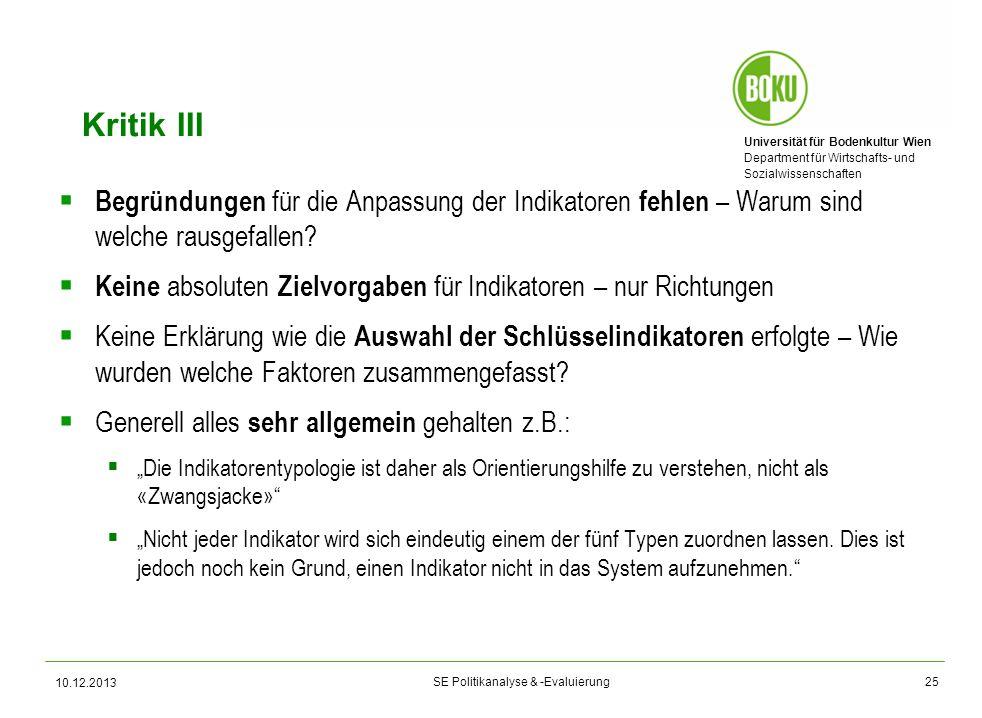 Universität für Bodenkultur Wien Department für Wirtschafts- und Sozialwissenschaften SE Politikanalyse & -Evaluierung Kritik III Begründungen für die