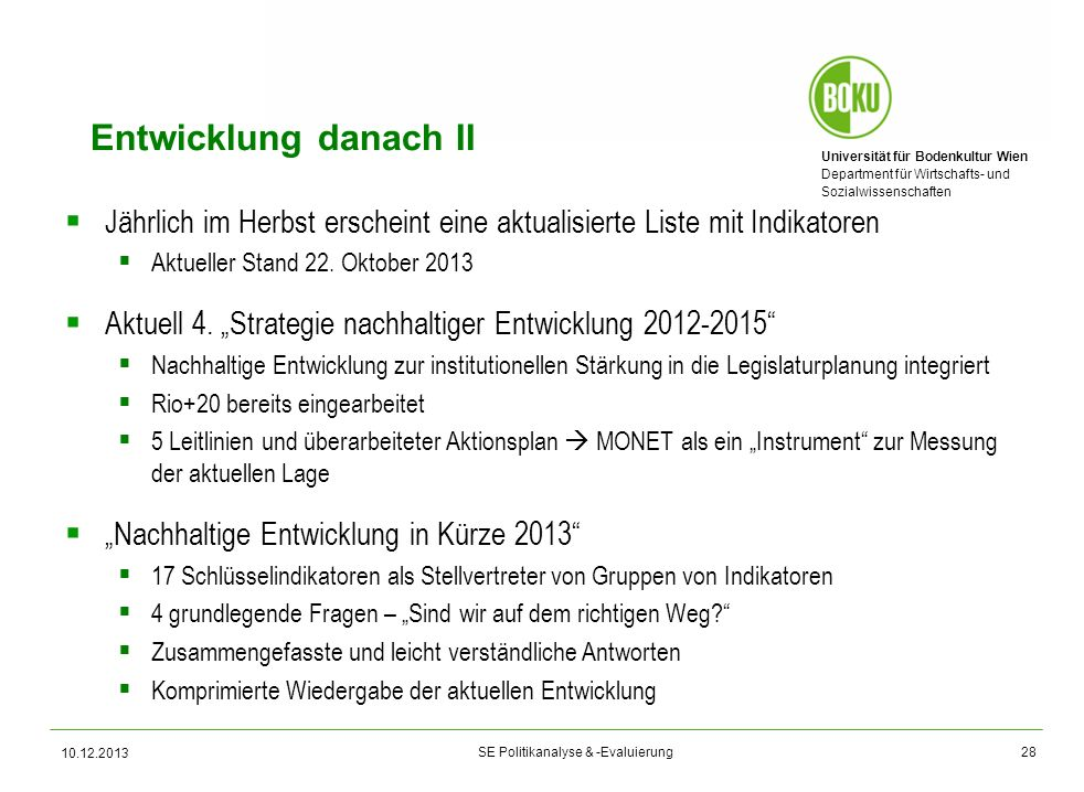 Universität für Bodenkultur Wien Department für Wirtschafts- und Sozialwissenschaften SE Politikanalyse & -Evaluierung Entwicklung danach II Jährlich