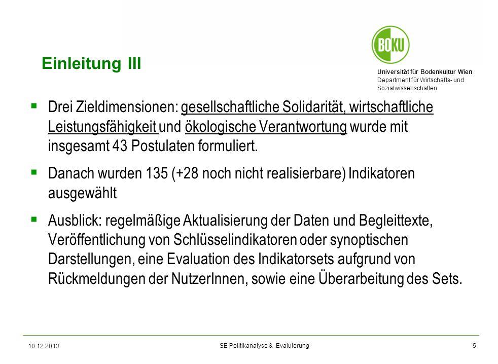 Universität für Bodenkultur Wien Department für Wirtschafts- und Sozialwissenschaften SE Politikanalyse & -Evaluierung 10.12.2013 Einleitung III Drei