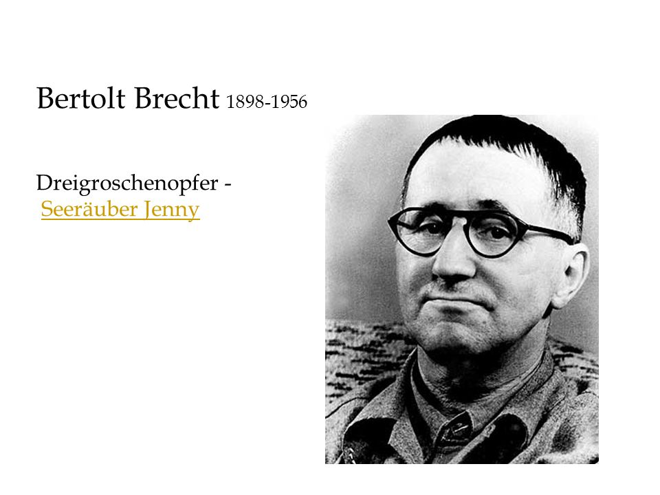 Bertolt Brecht 1898-1956 Dreigroschenopfer - Seeräuber Jenny