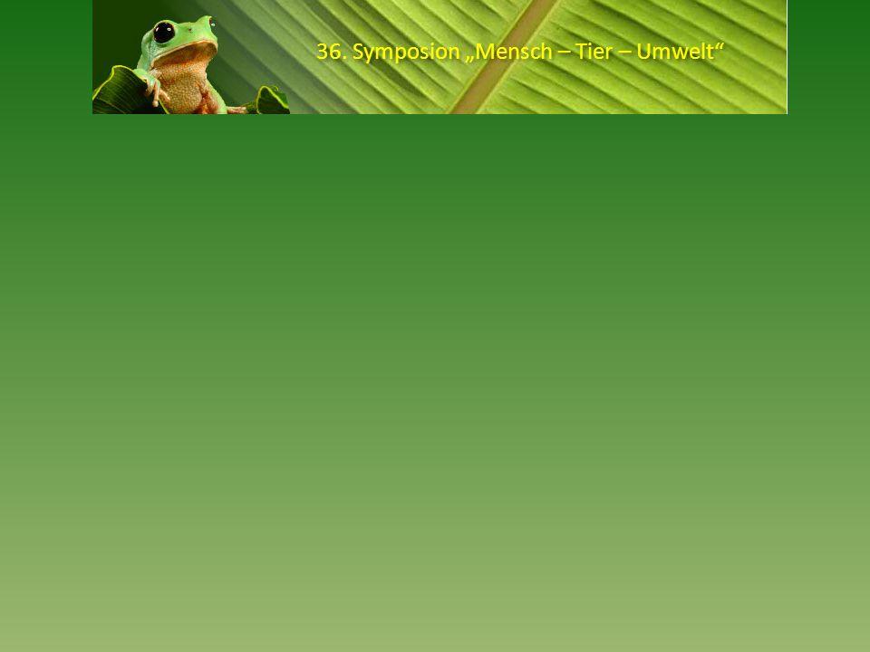 36. Symposion Mensch – Tier – Umwelt