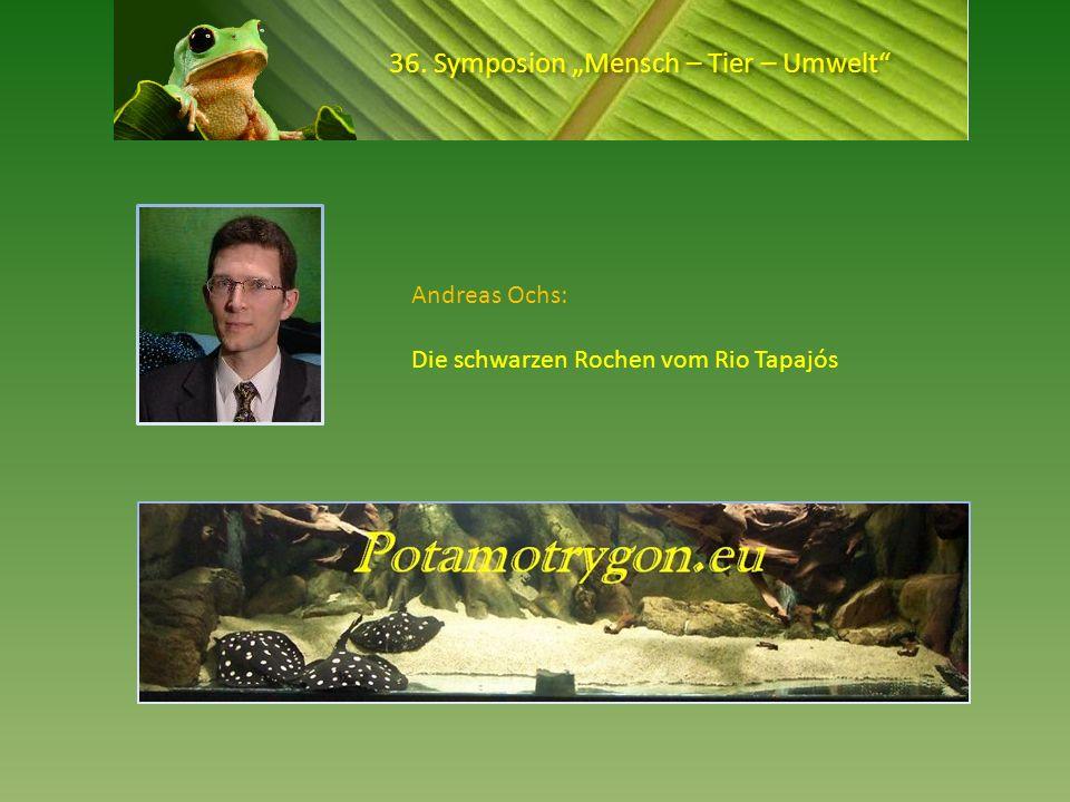 36. Symposion Mensch – Tier – Umwelt Andreas Ochs: Die schwarzen Rochen vom Rio Tapajós