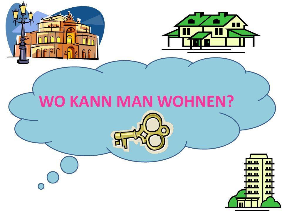 WO KANN MAN WOHNEN?