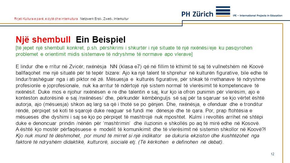 Rrjeti Kultura e parë, e dytë dhe interkultura Netzwerk Erst-, Zweit-, Interkultur Një shembull Ein Beispiel [të jepet një shembull konkret, p.sh. për