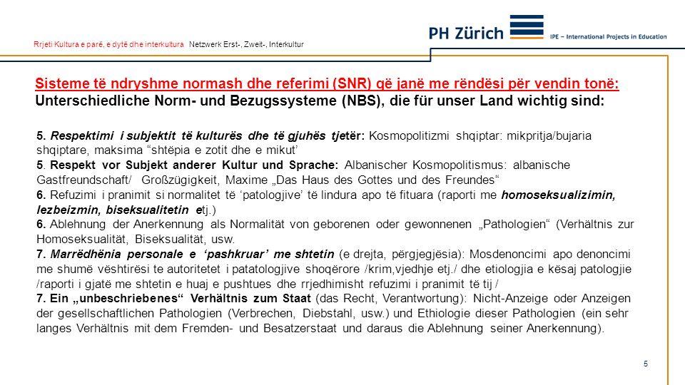Rrjeti Kultura e parë, e dytë dhe interkultura Netzwerk Erst-, Zweit-, Interkultur 5. Respektimi i subjektit të kulturës dhe të gjuhës tjetër: Kosmopo