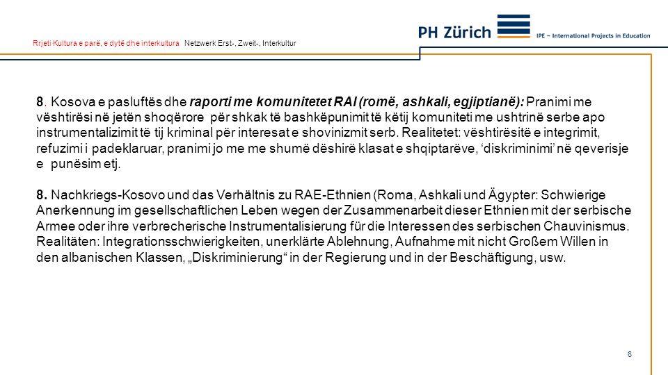 Rrjeti Kultura e parë, e dytë dhe interkultura Netzwerk Erst-, Zweit-, Interkultur 8. Kosova e pasluftës dhe raporti me komunitetet RAI (romë, ashkali