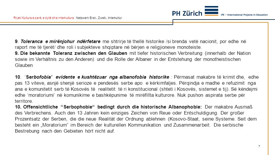 Rrjeti Kultura e parë, e dytë dhe interkultura Netzwerk Erst-, Zweit-, Interkultur 9. Toleranca e mirënjohur ndërfetare me shtrirje të thellë historik