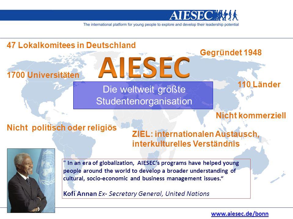 47 Lokalkomitees in Deutschland 1700 Universitäten 110 Länder Nicht kommerziell Die weltweit größte Studentenorganisation Gegründet 1948 Nicht politis