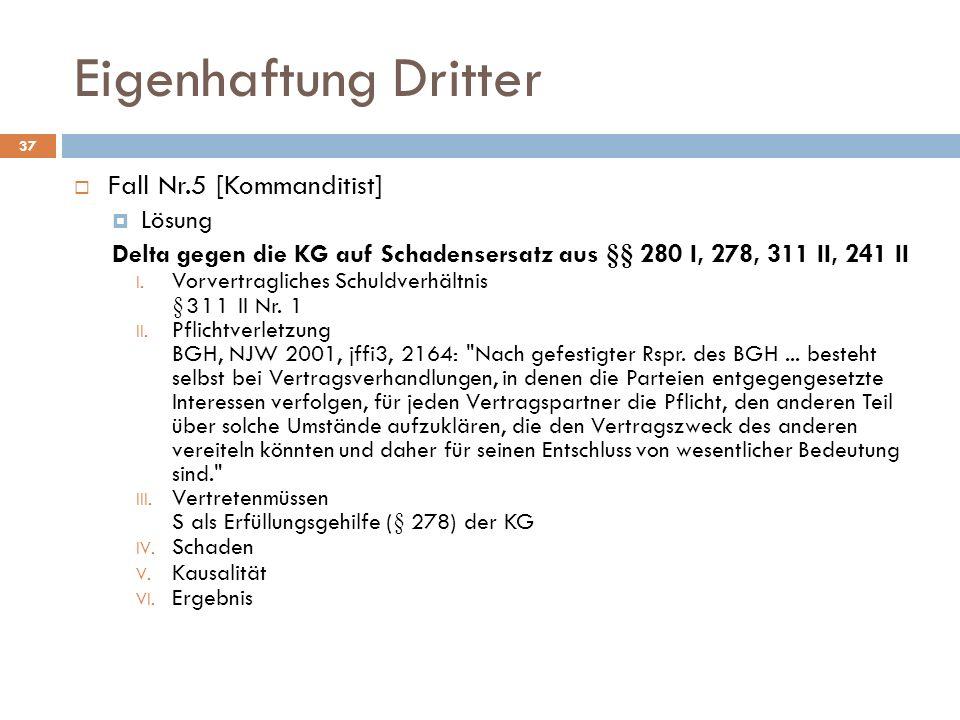 Eigenhaftung Dritter 37 Fall Nr.5 [Kommanditist] Lösung Delta gegen die KG auf Schadensersatz aus §§ 280 I, 278, 311 II, 241 II I. Vorvertragliches Sc