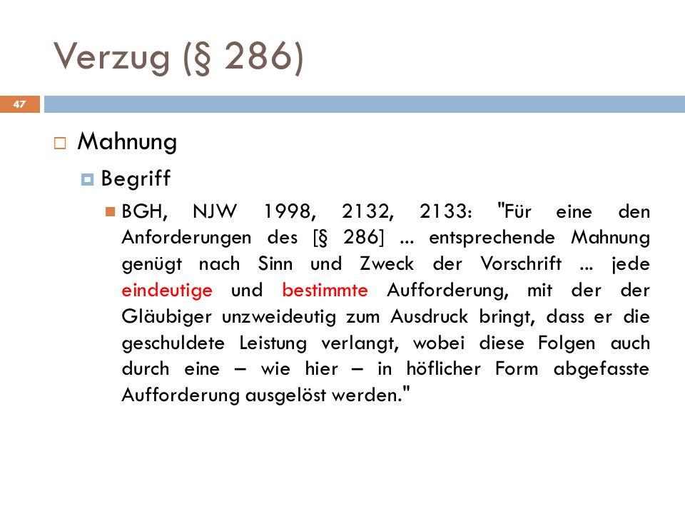 Verzug (§ 286) 47 Mahnung Begriff BGH, NJW 1998, 2132, 2133: