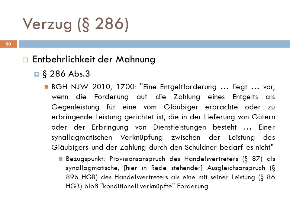 Verzug (§ 286) 50 Entbehrlichkeit der Mahnung § 286 Abs.3 BGH NJW 2010, 1700: