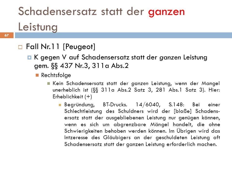 Schadensersatz statt der ganzen Leistung 67 Fall Nr.11 [Peugeot] K gegen V auf Schadensersatz statt der ganzen Leistung gem. §§ 437 Nr.3, 311a Abs.2 R