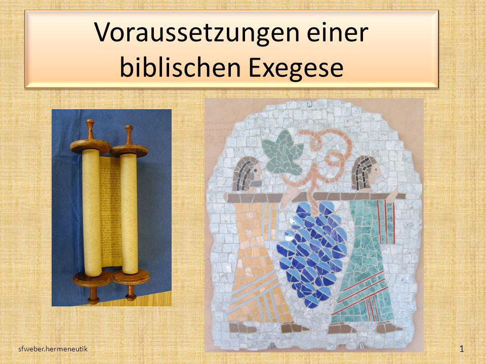 Voraussetzungen einer biblischen Exegese sfweber.hermeneutik 1