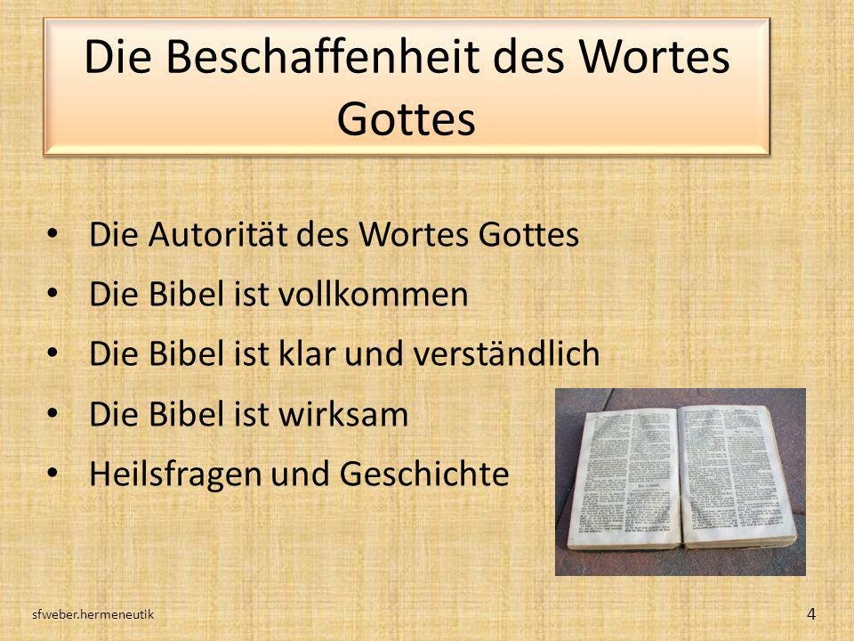 Die Beschaffenheit des Wortes Gottes Die Autorität des Wortes Gottes Die Bibel ist vollkommen Die Bibel ist klar und verständlich Die Bibel ist wirksa
