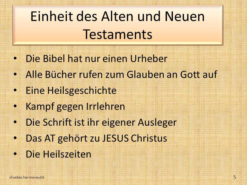 Einheit des Alten und Neuen Testaments Die Bibel hat nur einen Urheber Alle Bücher rufen zum Glauben an Gott auf Eine Heilsgeschichte Kampf gegen Irrl