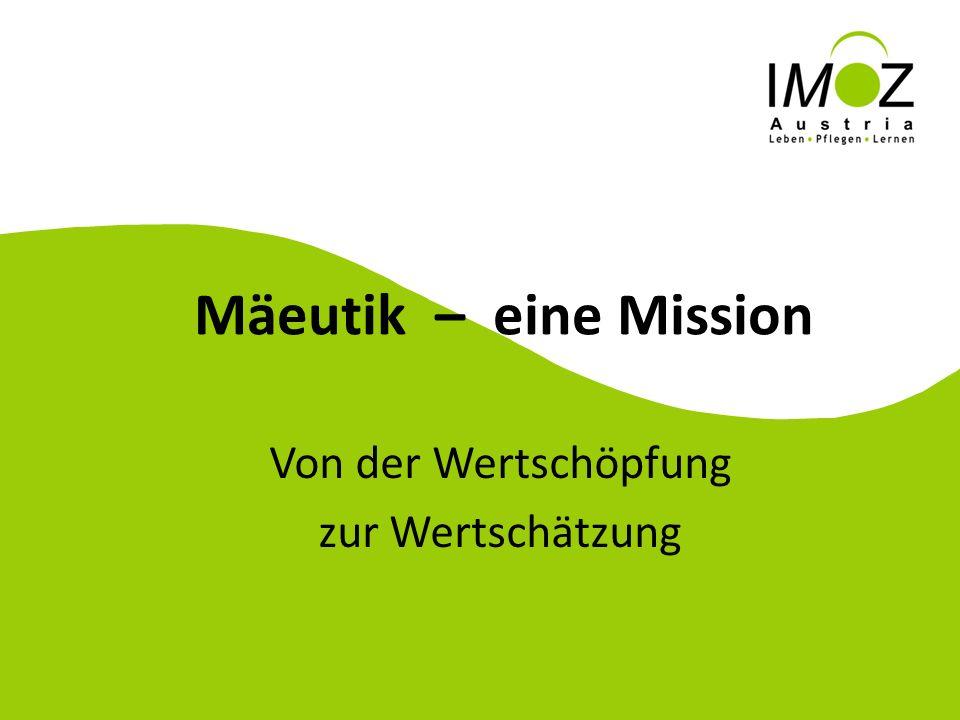 Mäeutik – eine Mission Von der Wertschöpfung zur Wertschätzung