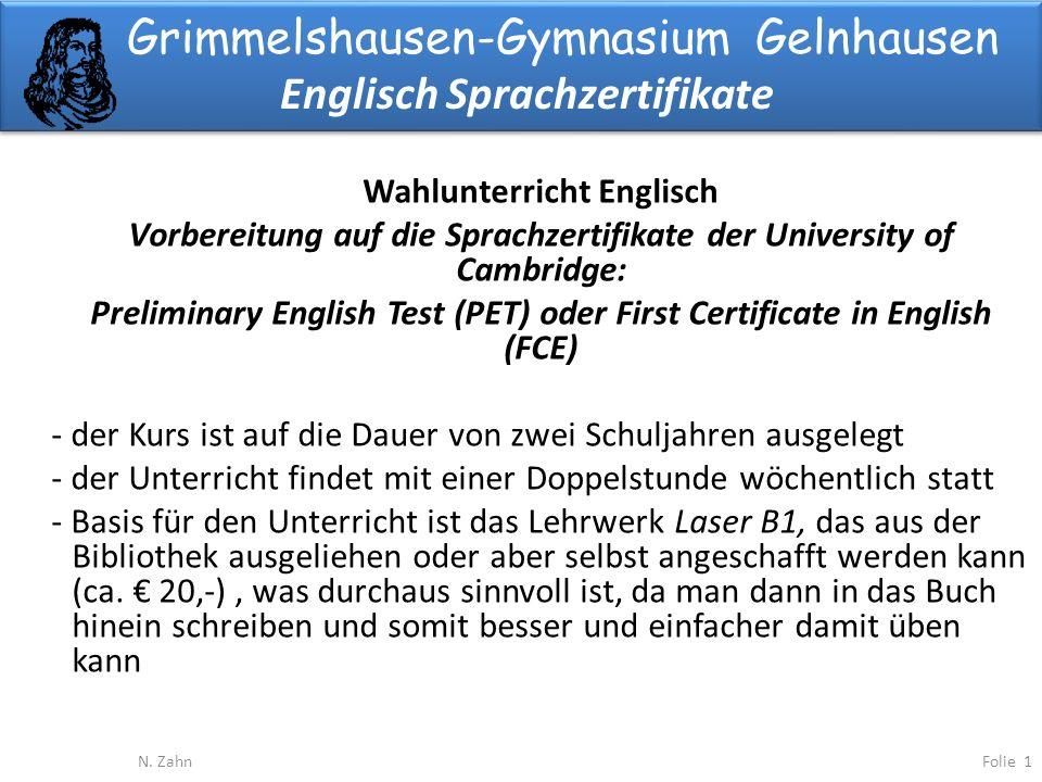 Grimmelshausen-Gymnasium Gelnhausen Englisch Sprachzertifikate Folie 1N. Zahn Wahlunterricht Englisch Vorbereitung auf die Sprachzertifikate der Unive