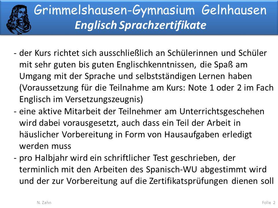 Grimmelshausen-Gymnasium Gelnhausen Englisch Sprachzertifikate Folie 2N. Zahn -der Kurs richtet sich ausschließlich an Schülerinnen und Schüler mit se