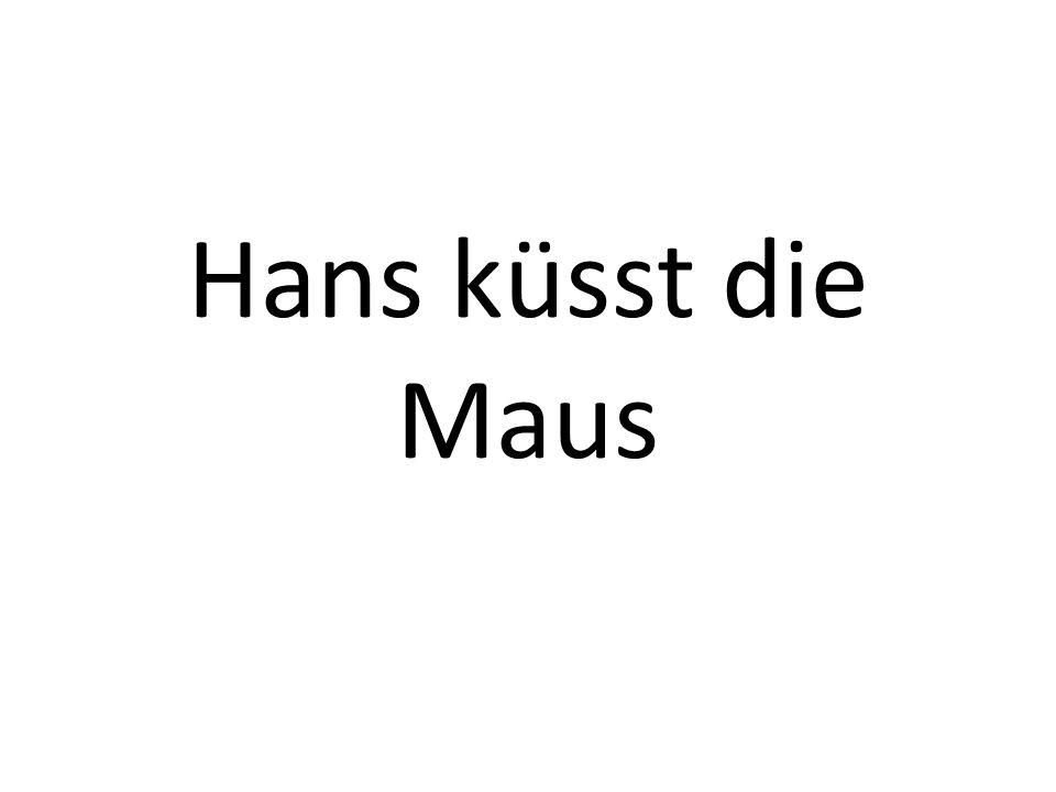 Hans küsst die Maus