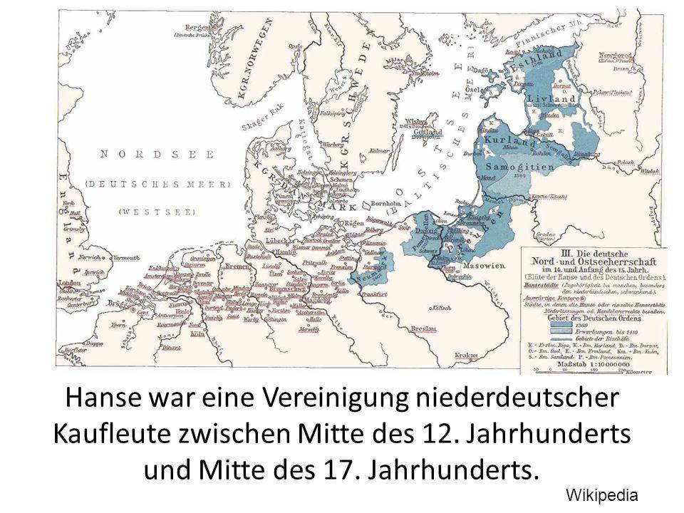 Hanse war eine Vereinigung niederdeutscher Kaufleute zwischen Mitte des 12.