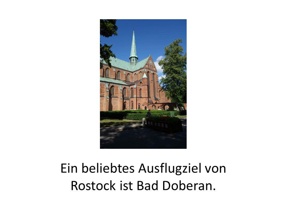 Ein beliebtes Ausflugziel von Rostock ist Bad Doberan.