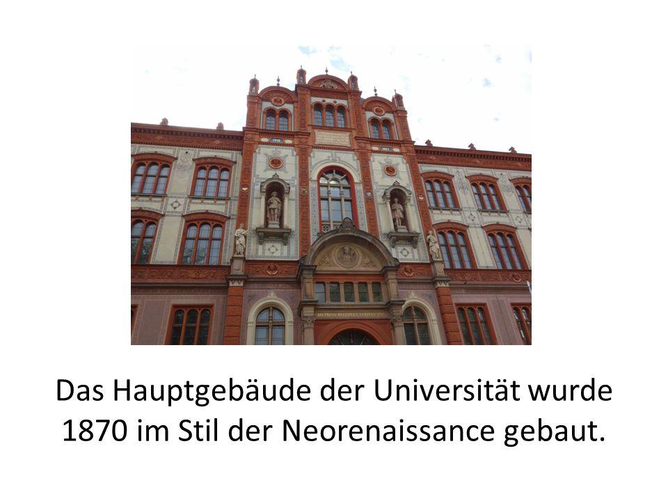 Das Hauptgebäude der Universität wurde 1870 im Stil der Neorenaissance gebaut.