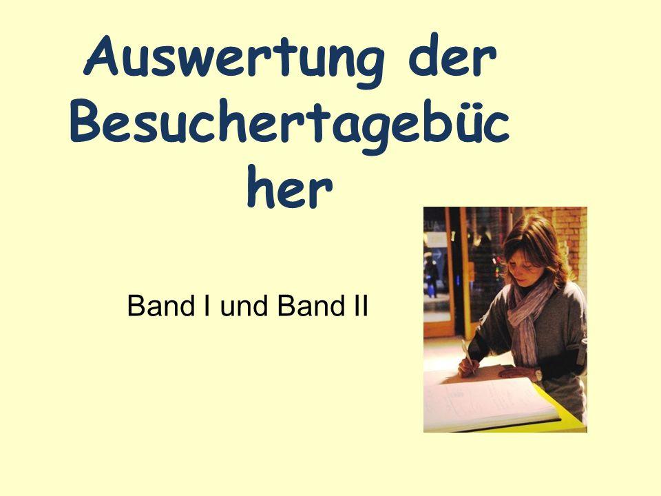 Auswertung der Besuchertagebüc her Band I und Band II