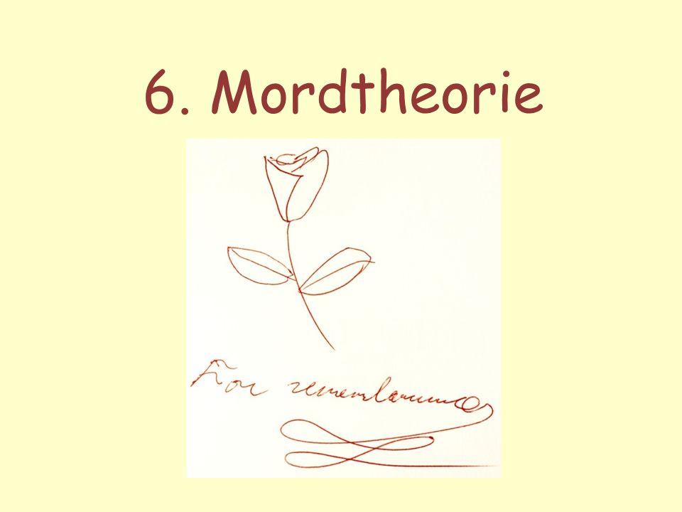 6. Mordtheorie