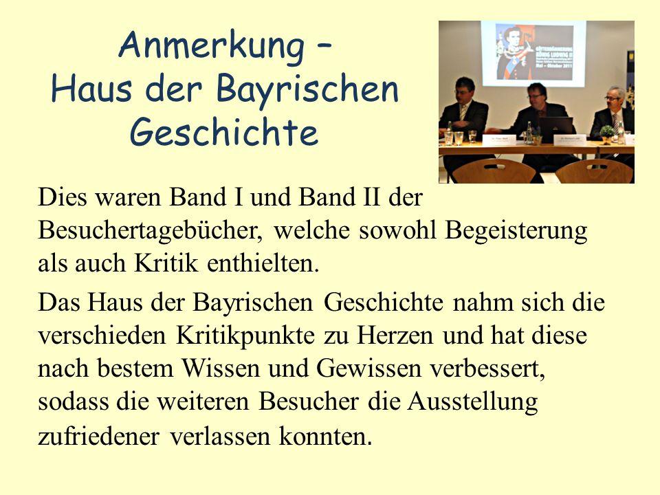 Anmerkung – Haus der Bayrischen Geschichte Dies waren Band I und Band II der Besuchertagebücher, welche sowohl Begeisterung als auch Kritik enthielten
