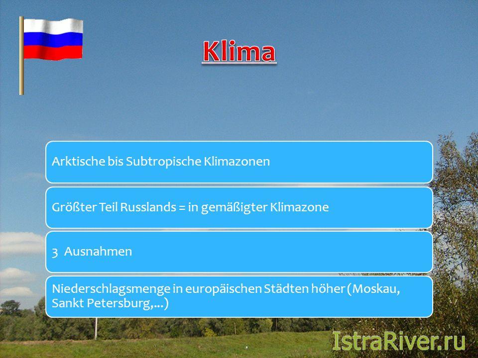 Arktische bis Subtropische KlimazonenGrößter Teil Russlands = in gemäßigter Klimazone3 Ausnahmen Niederschlagsmenge in europäischen Städten höher (Mos