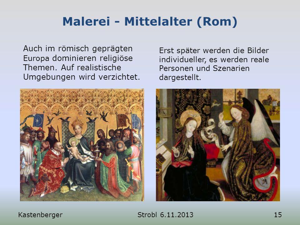 Malerei - Mittelalter (Rom) Auch im römisch geprägten Europa dominieren religiöse Themen. Auf realistische Umgebungen wird verzichtet. Erst später wer
