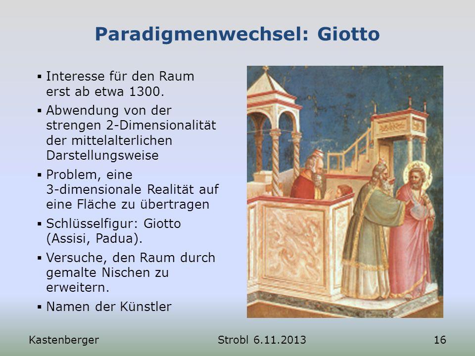 Paradigmenwechsel: Giotto Interesse für den Raum erst ab etwa 1300. Abwendung von der strengen 2-Dimensionalität der mittelalterlichen Darstellungswei