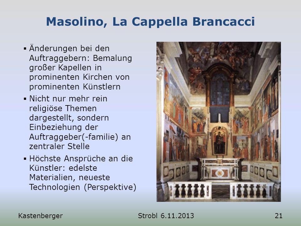 Masolino, La Cappella Brancacci Änderungen bei den Auftraggebern: Bemalung großer Kapellen in prominenten Kirchen von prominenten Künstlern Nicht nur