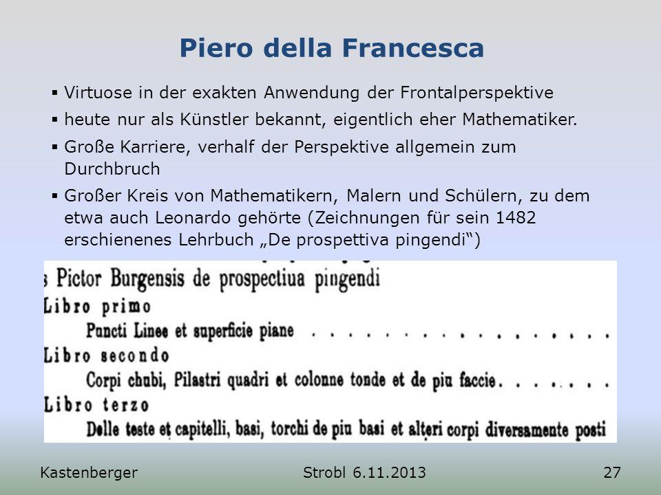 Piero della Francesca Virtuose in der exakten Anwendung der Frontalperspektive heute nur als Künstler bekannt, eigentlich eher Mathematiker. Große Kar