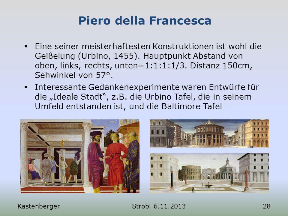 Piero della Francesca KastenbergerStrobl 6.11.201328 Eine seiner meisterhaftesten Konstruktionen ist wohl die Geißelung (Urbino, 1455). Hauptpunkt Abs
