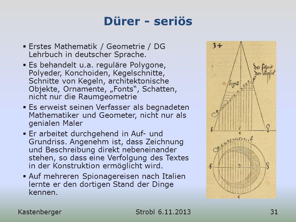 Dürer - seriös Erstes Mathematik / Geometrie / DG Lehrbuch in deutscher Sprache. Es behandelt u.a. reguläre Polygone, Polyeder, Konchoiden, Kegelschni