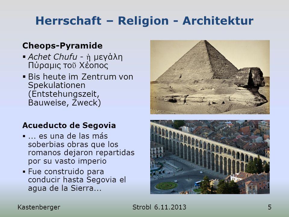 Herrschaft – Religion - Architektur Acueducto de Segovia... es una de las más soberbias obras que los romanos dejaron repartidas por su vasto imperio
