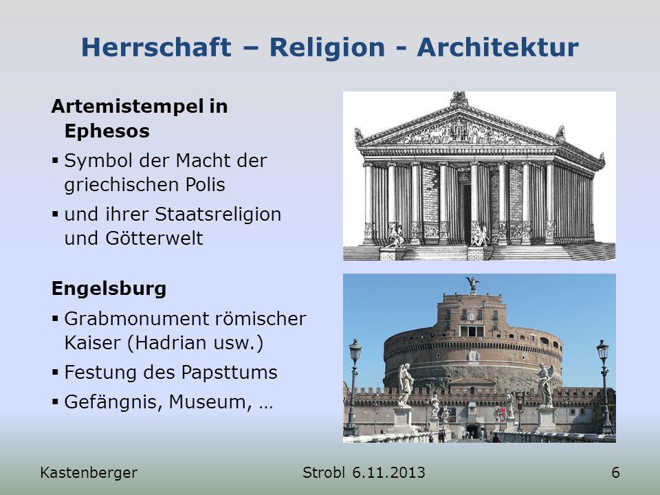Herrschaft – Religion - Architektur Engelsburg Grabmonument römischer Kaiser (Hadrian usw.) Festung des Papsttums Gefängnis, Museum, … KastenbergerStr