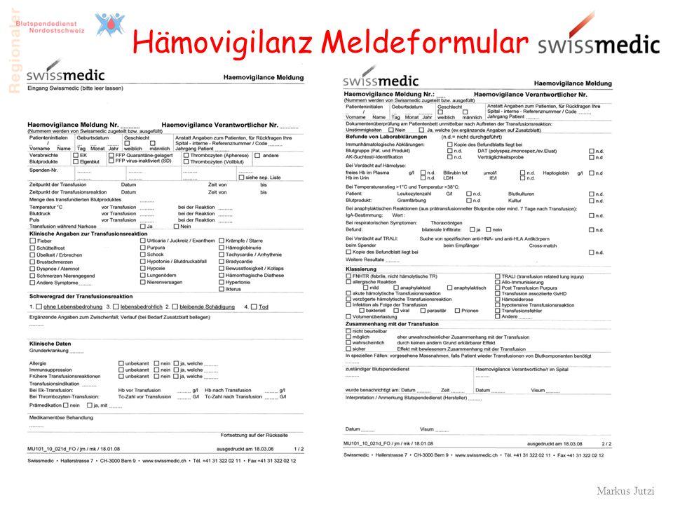 Hämovigilanz Meldeformular 10 Markus Jutzi